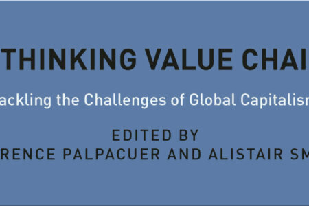 Book: Rethinking Value Chains - Edited By Florence Palpacuer and Alistair Smith